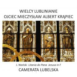 CAMERATA LUBELSKA - Wielcy Lublinianie - Ojciec Mieczysław Albert Krąpiec