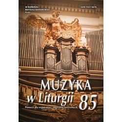 """""""Muzyka w Liturgii"""" nr 85 (4/2017)"""