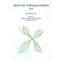 red. Anna Bogucka-Kocka, Janusz Kocki, 'Medycyna spersonalizowana 2020. Monografia'